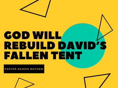 God Will Rebuild David's Fallen Tent