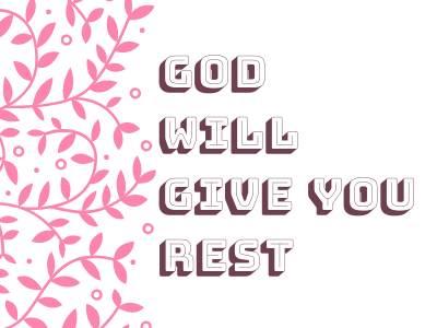 God Will Give You Rest