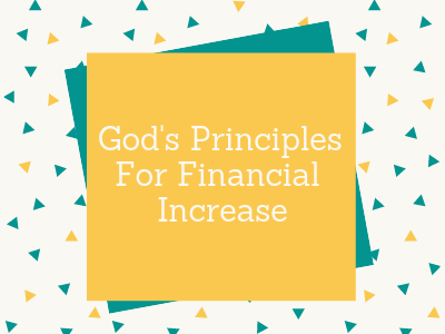 God's Principles For Financial Increase