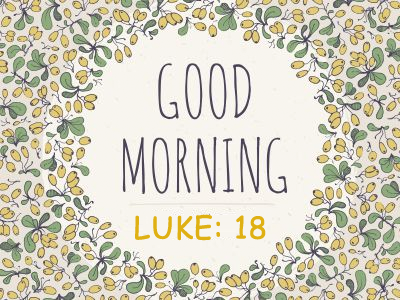 Good Morning - Luke18