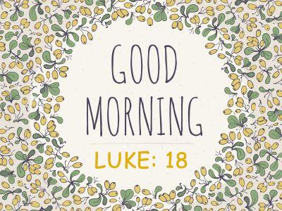Good Morning - Luke18