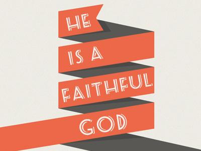 He Is A Faithful God