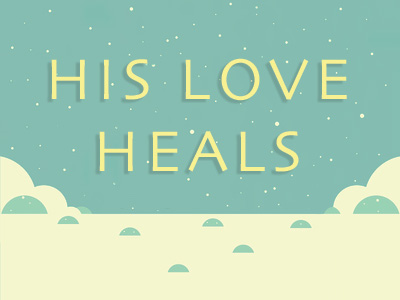 His Love Will Heal You
