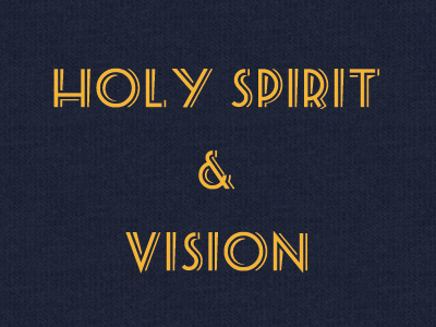 The Holy Spirit & Vision