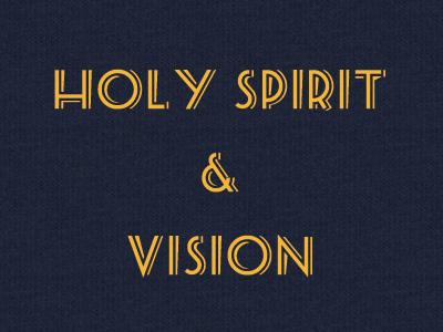 The Holy Spirit & Vision