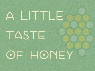 A Little Taste Of Honey