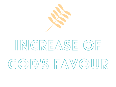 Increase of God's Favour