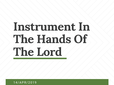 Instrument In The Hands Of The Lord