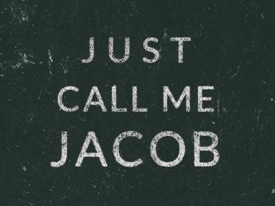 Just Call Me Jacob