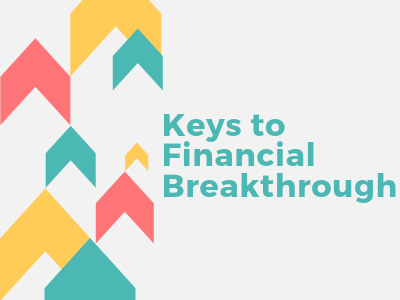 Keys to Financial Breakthrough