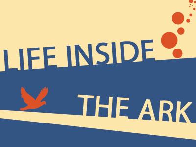 Life Inside The Ark