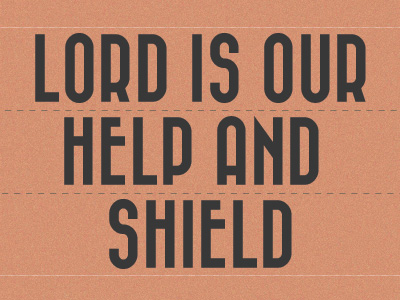 Lord Is Our Help And Shield