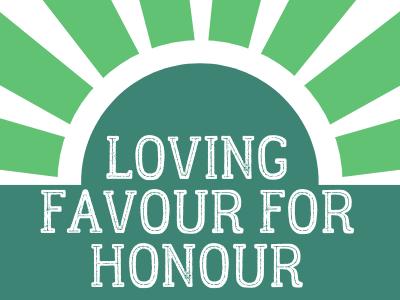 Loving Favour for Honour