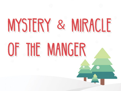 Mystery & Miracle Of The Manger