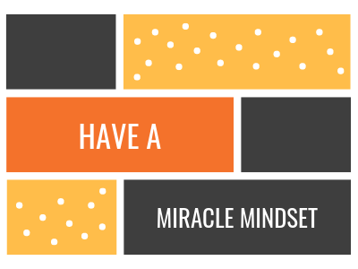 Have A Miracle Mindset