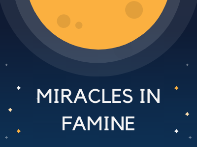 Miracles In Famine