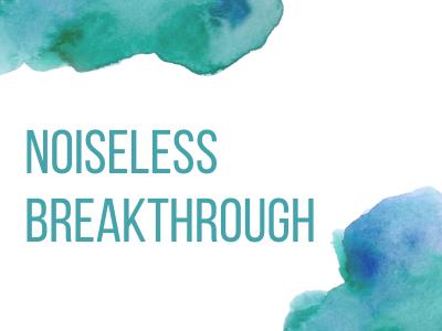 Noiseless Breakthrough