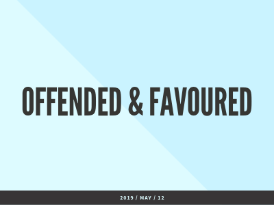 Offended & Favoured