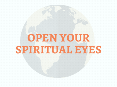 Open Your Spiritual Eyes