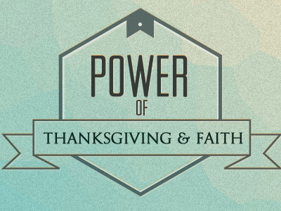 Power Of Thanksgiving And Faith