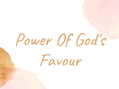 Power of God's favour