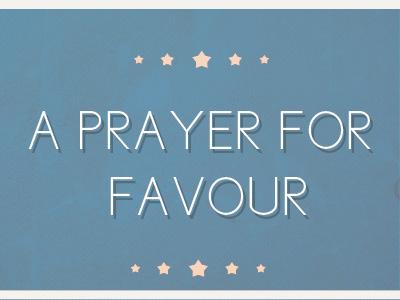 A Prayer For Favour