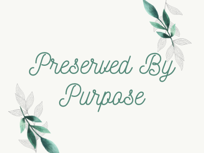 Preserved By Purpose