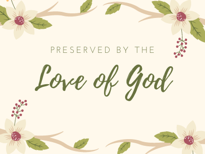 Preserved by the Love of God