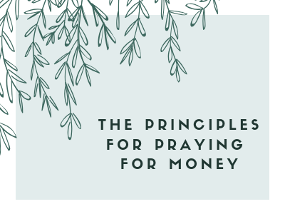 Principles For Praying For Money