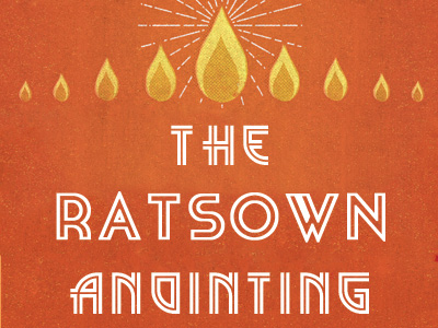 The Ratsown Anointing