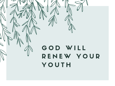 God Will Renew Your Youth