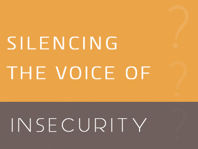 Silencing The Voice Of Insecurity