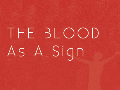 The Blood As A Sign