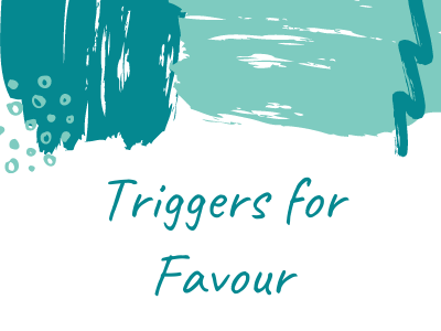 Triggers for Favour