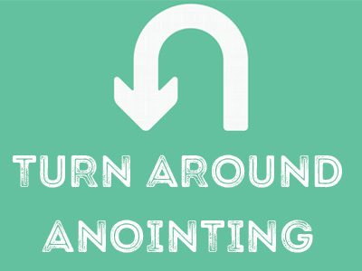 Turn Around Anointing