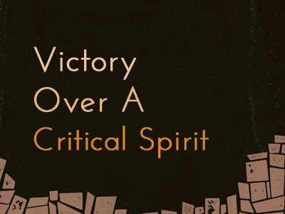 How To Have Victory Over A Critical Spirit