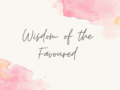 Wisdom of the Favoured